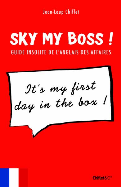 Sky my boss ! » ou l'anglais des affaires sans peine